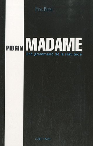 Pidgin-Madame-Une-grammaire-de-la-servitude